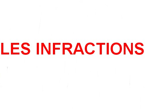 LES INFRACTIONS