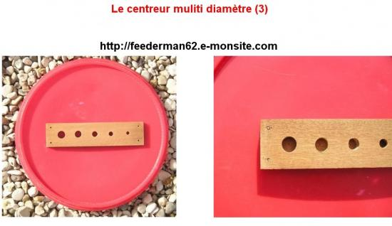 Le centreur multi diamétre (3)